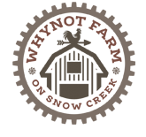 WhyNot Farm on Snow Creek